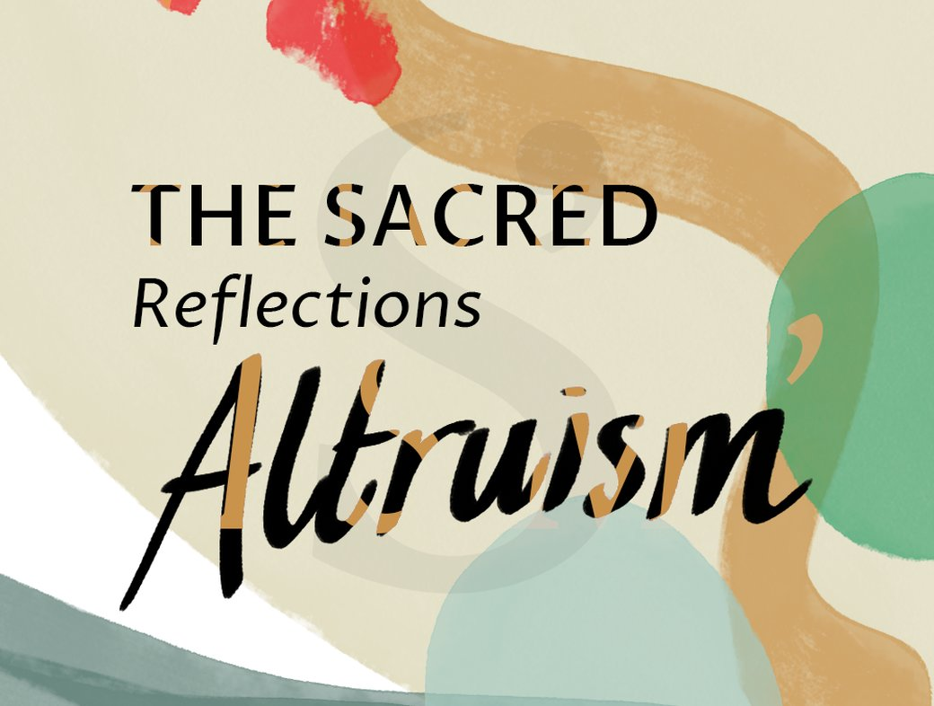 The Sacred Reflections: Altruism
