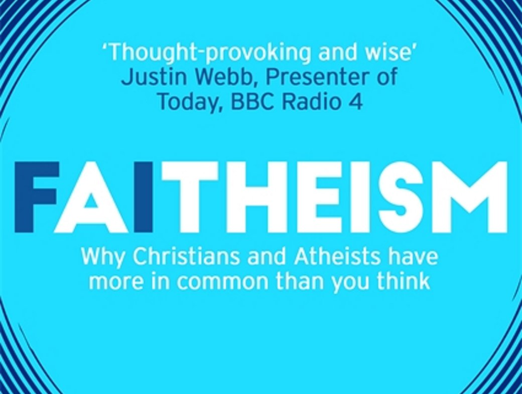 Faitheism: Why Christians and atheists have more in common than you think, by Krish Kandiah