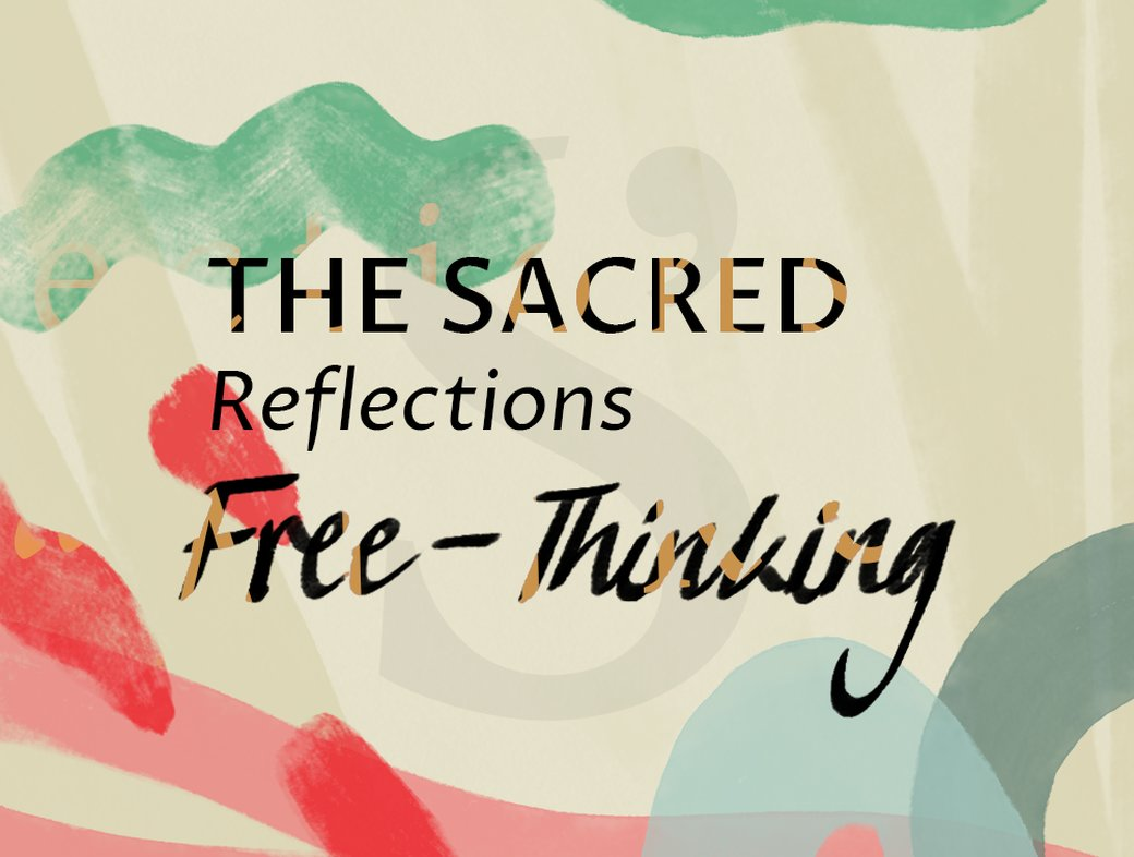 The Sacred Reflections: Free–Thinking